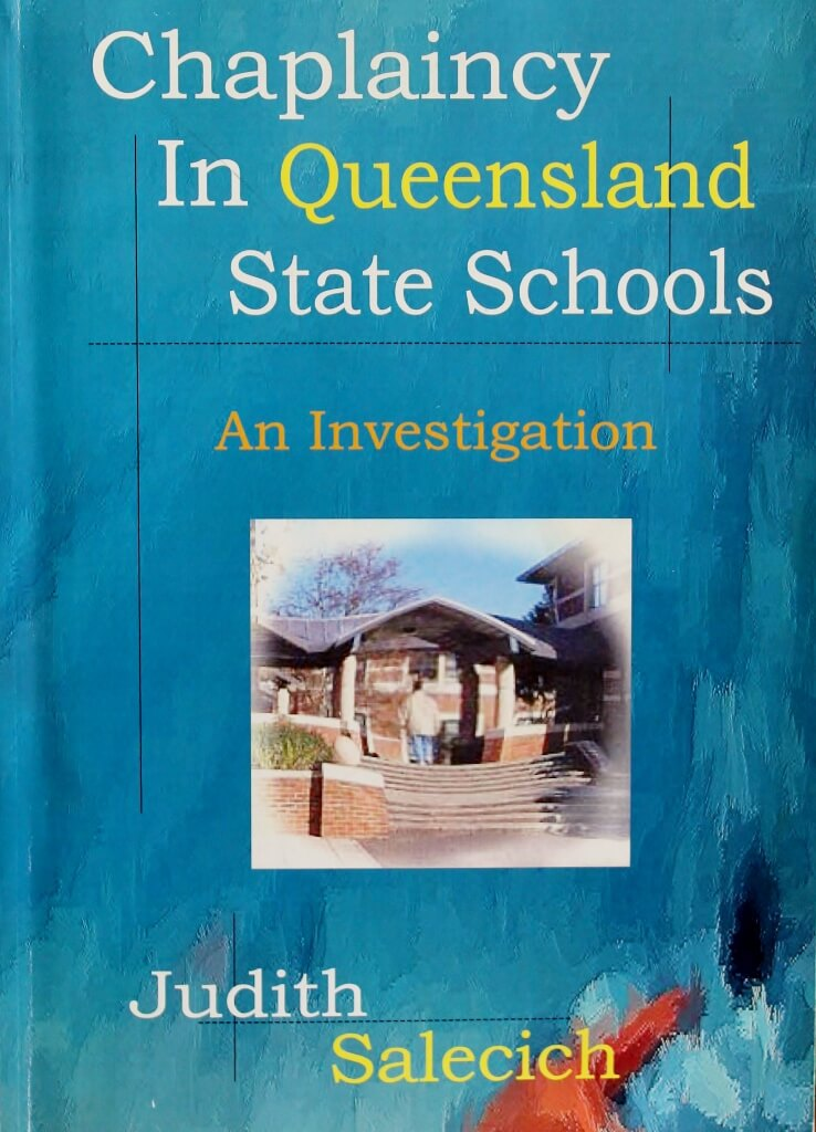 Chaplaincy in Queensland State Schools - An Investigation, PhD thesis by Judith Salecich